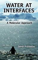 Water at Interfaces A Molecular Approach by Jordi (ICN2 & CSIC, Bellaterra (Barcelona), Spain) Fraxedas