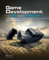 Game Development for iOS with Unity3D by Jeff W. Murray