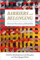 Barriers and Belonging Personal Narratives of Disability by Michelle Jarman