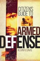 Citizen's Guide to Armed Defense by Kevin R. Davis