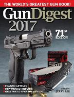 Gun Digest 2017 by Jerry Lee