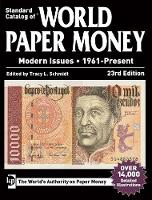 Standard Catalog of World Paper Money, Modern Issues, 1961-Present by Tracy Schmidt