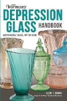 Warman's Depression Glass Handbook Identification, Values, Pattern Guide by Ellen T. Schroy