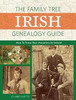 The Family Tree Irish Genealogy Guide How to Trace Your Ancestors in Ireland by Claire Santry