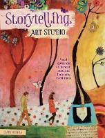 Storytelling Art Studio Visual Expressions of Character, Mood and Theme Using Mixed Media by Cathy Nichols