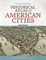 The Family Tree Historical Atlas of American Cities by Allison Dolan
