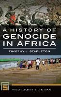 A History of Genocide in Africa by Berthe Kayitesi, Timothy J. Stapleton