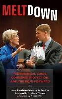 Meltdown The Financial Crisis, Consumer Protection, and the Road Forward by Larry Kirsch, Gregory D. Squires