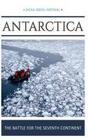 Antarctica The Battle for the Seventh Continent by Doaa Abdel-Motaal