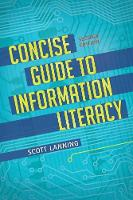 Concise Guide to Information Literacy by Scott Lanning
