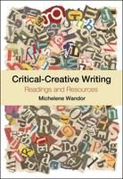 Critical-Creative Writing Readings and Resources by Michelene Wandor