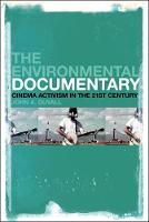 The Environmental Documentary Cinema Activism in the 21st Century by John A. Duvall