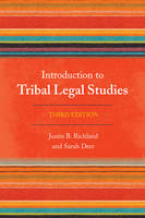 Introduction to Tribal Legal Studies by Justin B. Richland, Sarah Deer