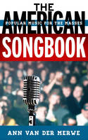 The American Songbook Music for the Masses by Ann Van Der Merwe