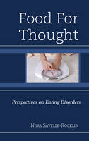 Food for Thought Perspectives on Eating Disorders by Nina Savelle-Rocklin