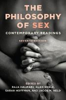 The Philosophy of Sex Contemporary Readings by Raja Halwani