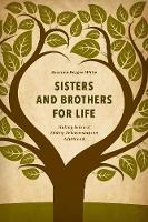Sisters and Brothers for Life Making Sense of Sibling Relationships in Adulthood by Suzanne Degges-White