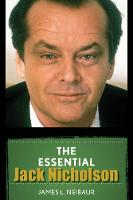 The Essential Jack Nicholson by James L. Neibaur