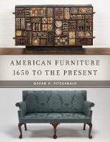 American Furniture 1650 to the Present by Oscar P. Fitzgerald