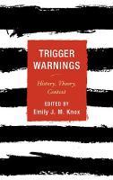 Trigger Warnings History, Theory, Context by Emily J. M. Knox