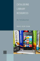 Cataloging Library Resources An Introduction by Marie Keen Shaw