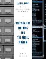 Registration Methods for the Small Museum by Daniel B. Reibel
