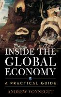 Inside the Global Economy A Practical Guide by Andrew Vonnegut