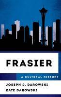 Frasier A Cultural History by Joseph J. Darowski, Kate Darowski