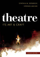 Theatre Its Art and Craft by Cynthia M. Gendrich, Stephen Archer
