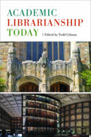 Academic Librarianship Today by Beverly P. Lynch