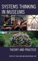 Systems Thinking in Museums Theory and Practice by Yuha Jung