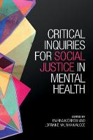 Critical Inquiries for Social Justice in Mental Health by Marina Morrow