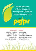 Recent Advances in Biofertilizers and Biofungicides (PGPR) for Sustainable Agriculture by M. S. Reddy