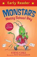 Monstar's Messy School Day by Steve Cole