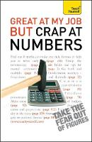 Great at My Job but Crap at Numbers: Teach Yourself by Heidi Smith, Peter Stokes