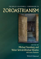 The Wiley-Blackwell Companion to Zoroastrianism by Michael Stausberg