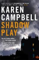 Cover for Shadowplay by Karen Campbell
