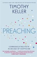 Preaching Communicating Faith in an Age of Scepticism by Timothy Keller