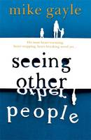 Cover for Seeing Other People by Mike Gayle