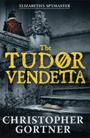 Cover for The Tudor Vendetta by Christopher Gortner