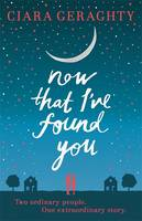 Cover for Now That I've Found You by Ciara Geraghty