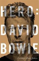 Hero David Bowie by Lesley-Ann Jones