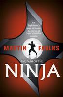The Path of the Ninja by Martin Faulks
