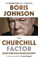Cover for The Churchill Factor How One Man Made History by Boris Johnson