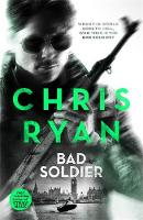 Bad Soldier Danny Black Thriller by Chris Ryan