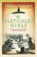 Cover for The Bletchley Girls by Tessa Dunlop