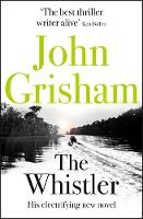 The Whistler The Number One Bestseller by John Grisham