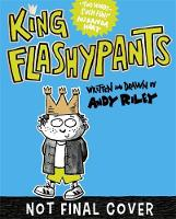 King Flashypants and the Dolls of Doom Book 3 by Andy Riley