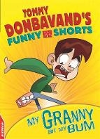 Granny Bit My Bum! by Tommy Donbavand