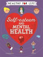 Self-esteem and Mental Health by Anna Claybourne
